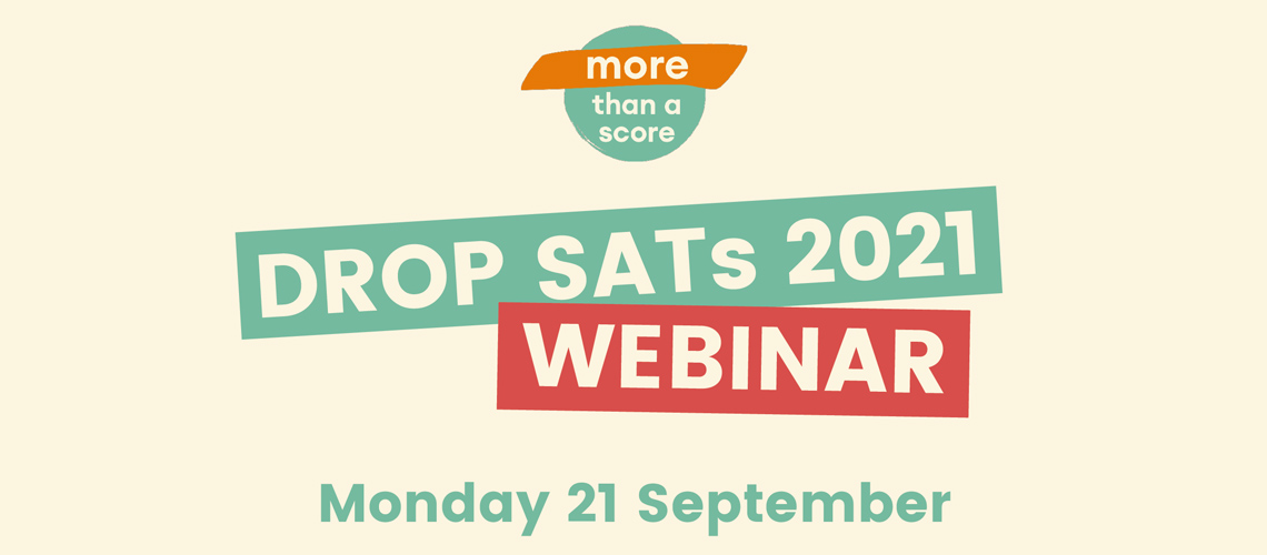 """A powerful force and a pivotal moment"": over 200 school leaders join the Drop SATs 2021 webinar"